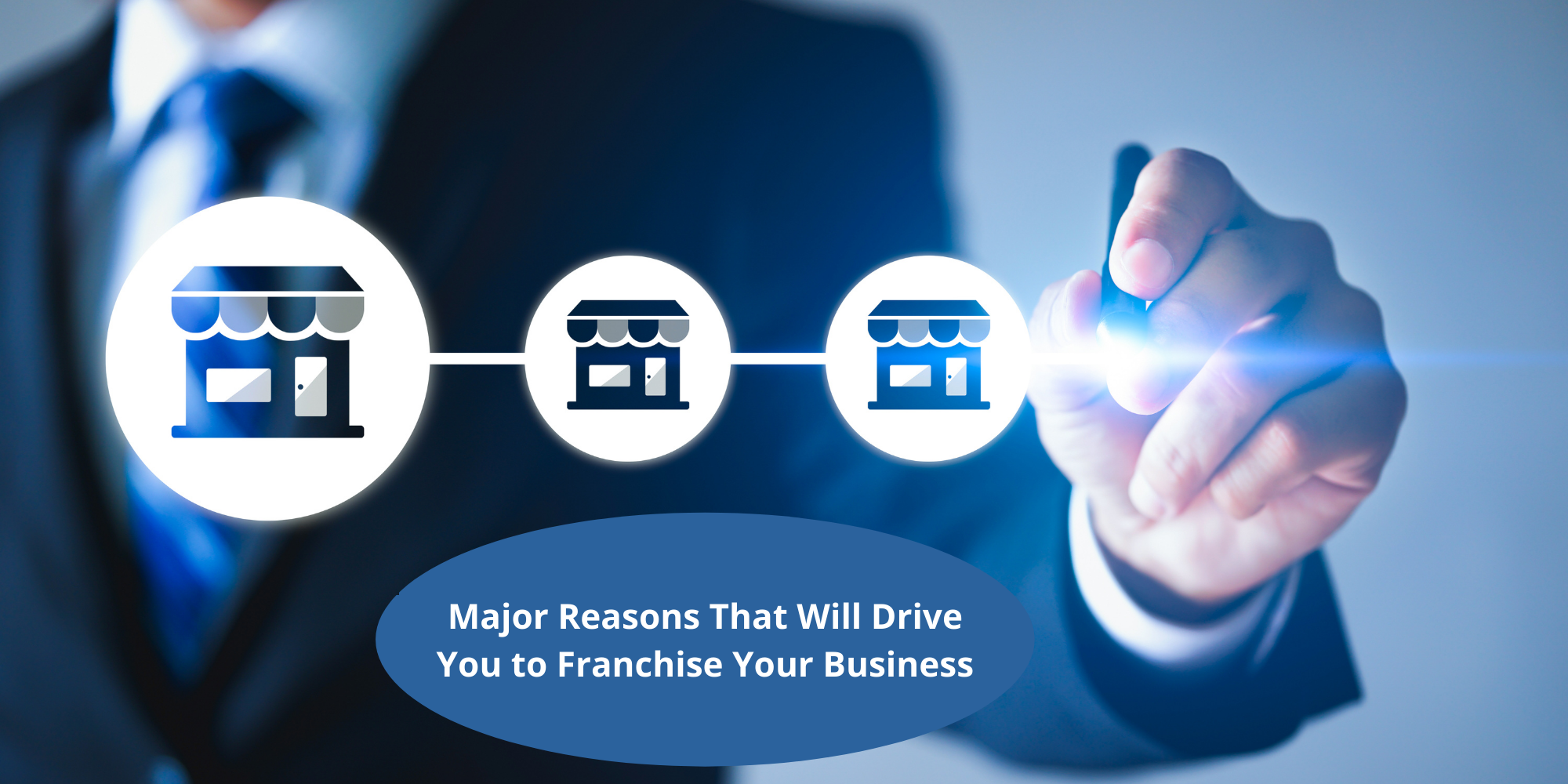 Major Reasons That Will Drive You to Franchise Your Business